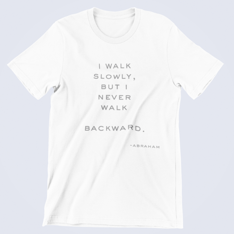 Abraham Lincoln T-Shirt - Quote: Walk Slow