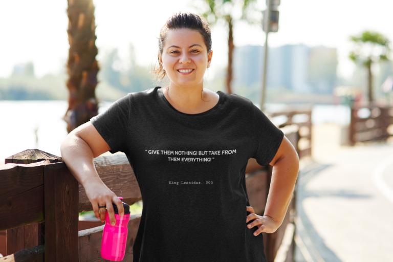 300 T-Shirt - Quote: Everything