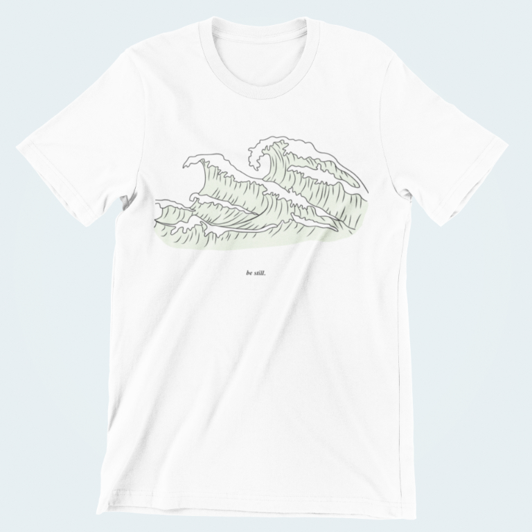 Jesus T-Shirt - Quote: Be Still